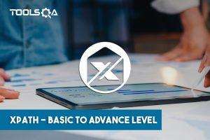 XPath - Basic to Advance Level